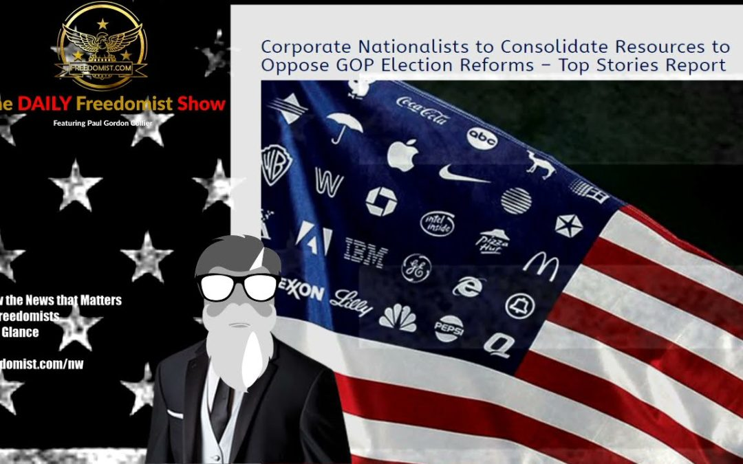 Corporate Nationalists to Consolidate Resources to Oppose GOP Election Reforms – Top Stories Report – Archive