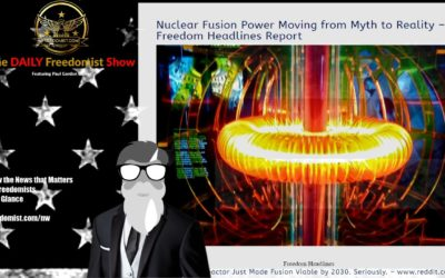 Nuclear Fusion Power Moving from Myth to Reality – Freedom Headlines Report – Archive