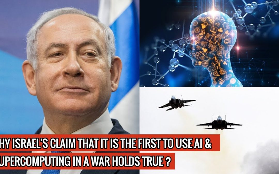 Israel Defense Forces (IDF) have claimed the world's first use of AI & supercomputing in war ! –  Defense Updates  – YT Watch