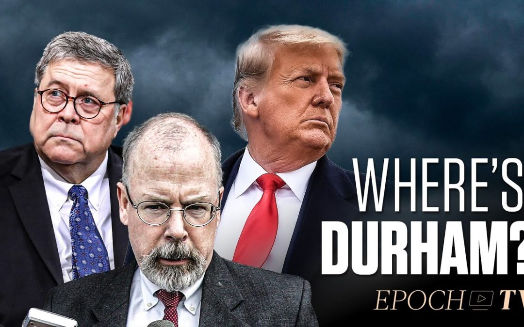 [TRAILER] The Origins of the Durham Probe   Truth Over News –  The Epoch Times  – YT Watch